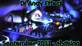 Dj Andy Effect - September 2013 - Makina Mix
