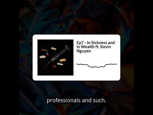Ep7 (CLIP) - In Sickness and in Wealth - Kevin K. Nguyen
