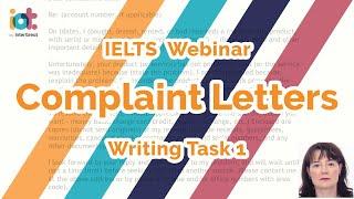 Letters of Complaint   IEĻTS Writing Task 1 General Training Test   IELTS Webinar