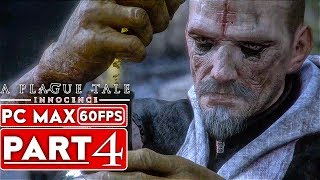 A PLAGUE TALE INNOCENCE Gameplay Walkthrough Part 4 [1080p HD 60FPS PC] - No Commentary