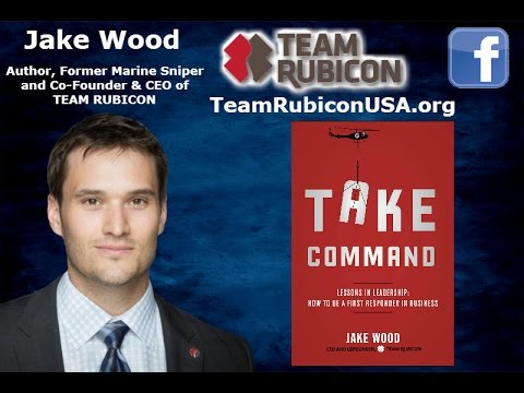 Interview with Jake Wood, CEO of Team Rubicon & Author of Take Command - Segment 1