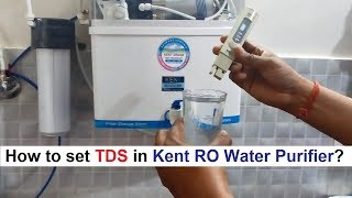 How to set TDS in Kent RO Water Purifier?