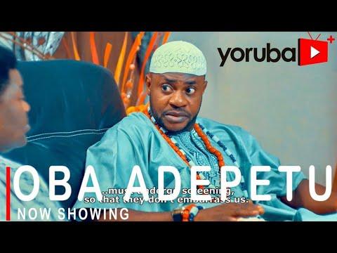 Download Oba Adepetu Latest Yoruba Movie 2021 Drama Starring Odunlade Adekola   Wunmi Toriola  Ronke Odusanya
