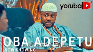 Oba Adepetu Latest Yoruba Movie 2021 Drama Starring Odunlade Adekola | Wunmi Toriola |Ronke Odusanya