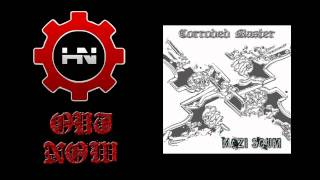 HNR Presents | Corroded Master / Nazi Scum | Out Now