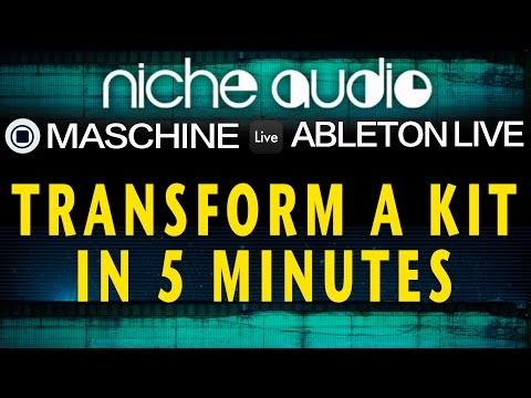 Custom Ableton and Maschine Kits from Niche Audio - Transform A Kit In 5 Mins