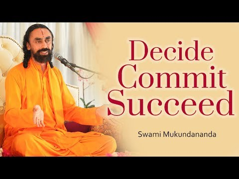 Commit to Change Yourself | How to make better decisions Part 3 - Swami Mukundananda