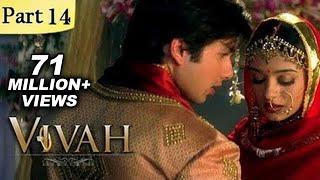 Vivah Hindi Movie | (Part 14/14) | Shahid Kapoor, Amrita Rao | Romantic Bollywood Family Drama Movie