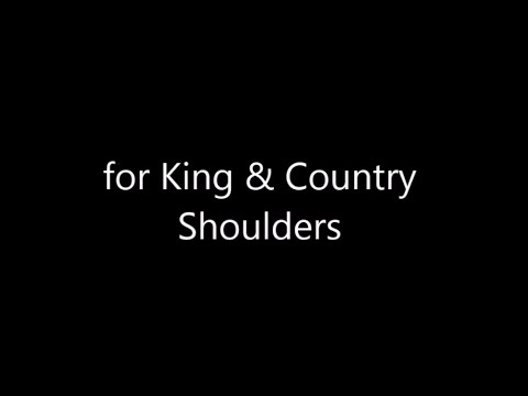 Shoulders by for KING & COUNTRY (Lyrics)