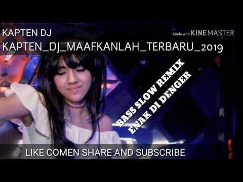 DJ MAAFKANLAH KAPTEN DJ TERBARU 2019
