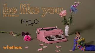 Whethan Ft. Broods - Be Like You (Phiilo Remix, Contest Winner)