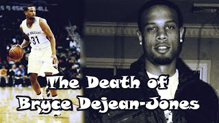 From Promising NBA Career To...Death: The Bryce Dejean-Jones Story