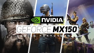 NVIDIA GeForce MX150 Gaming Performance 2018!