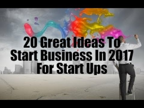 20 Great Ideas To Start Business In 2017 For Start Ups