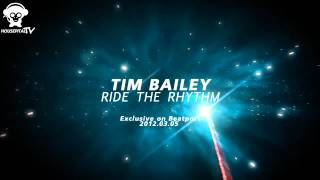 Tim Bailey - Ride The Rhythm (Original Mix)