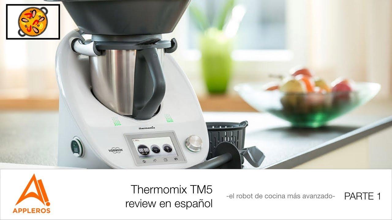 Thermomix Tm5 Review En Espanol Parte 1 El Robot De Cocina Mas