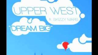 Dream Big- Upper West ft. Skizzy Mars