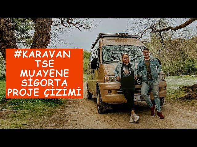 KARAVAN RUHSAT MALİYETİ - PROJE - TSE - MUAYENE
