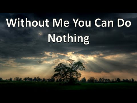 Without Me You Can Do Nothing - YouTube