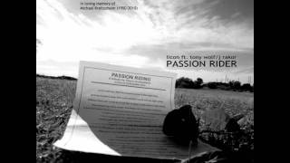 LiCoN ft Tony Wolf and J Rakor- Passion Rider(Full Mix with Lyrics)