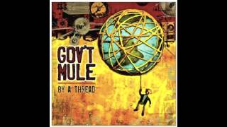 GOV'T MULE  Forevermore (By a Thread)