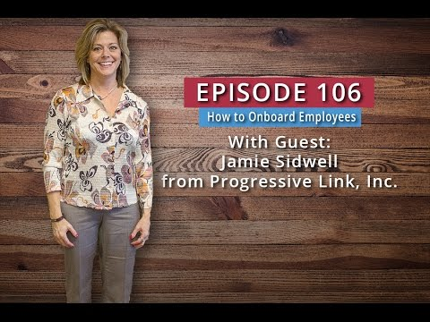 106: How to Onboard Employees (Jamie Sidwell)