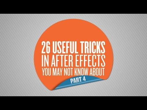 26 Useful Tricks in After Effects You May Not Know About – Part 4 of 5