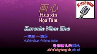 [Karaoke] Hua xin - 画心 - Họa Tâm (Họa Bì)