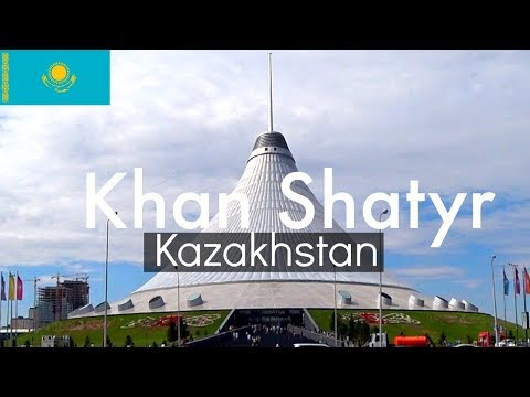 Astana Kazakhstan Khan Shatyr - THE TALLEST MALL IN CENTRAL ASIA