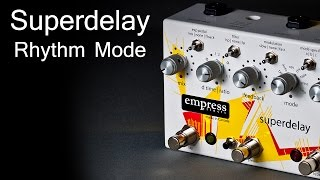 Empress Effects Superdelay - Rhythm Mode