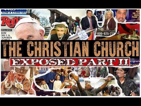 Christian Church Exposed Part II: The False Doctrines of Man [Full] (2017)