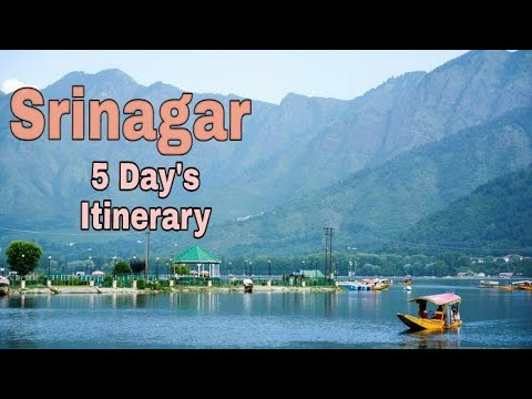 Srinagar 5 Days Itinerary| 2018