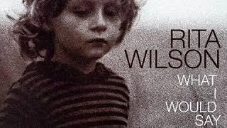 Rita Wilson What I Would Say