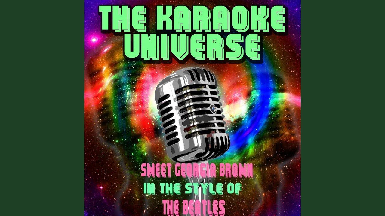 Sweet Georgia Brown Karaoke Version In The Style Of Beatles