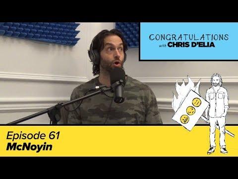 Congratulations Podcast w/ Chris D'Elia   EP61 - McNoyin
