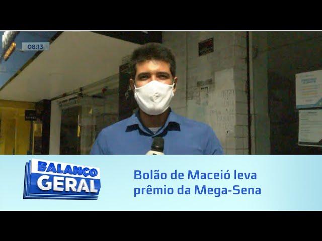 Bolão de Maceió leva prêmio da Mega-Sena