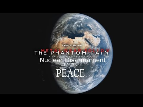 Metal Gear Solid V TPP/Nuclear Disarmament/Chapter 3 Peace. 2
