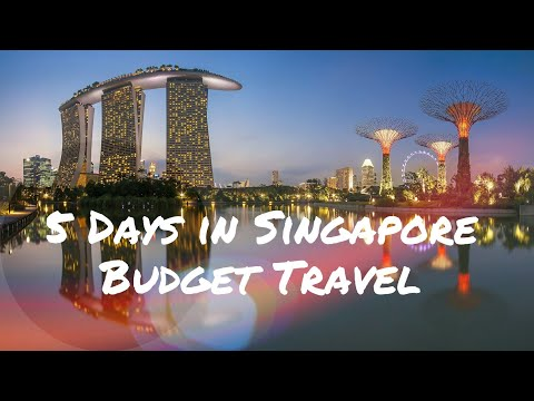 SINGAPORE IN A BUDGET 5 DAYS
