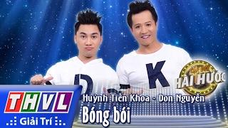 THVL l Cặp đôi hài hước - Tập 2 [5]: Bóng bói - Huỳnh Tiến Khoa, Don Nguyễn