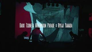 2016.7.9 Live@六本木SuperDeluxe Daiki Tsuneta Millennium Parade Liv...