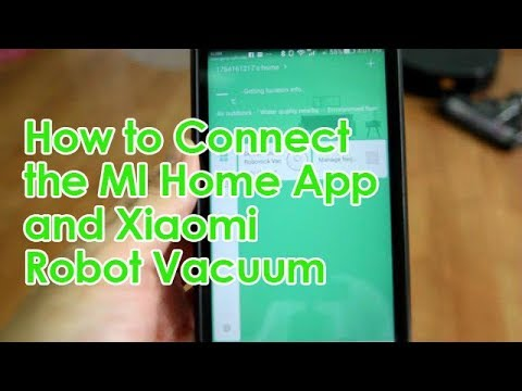 Connecting the MI Home App To the Xiaomi Robot Vacuum (Updated)