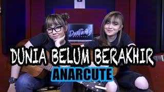 DUNIA BELUM BERAKHIR - ANARCUTE (Cover by DwiTanty)