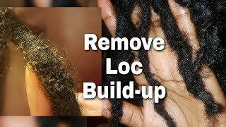 Remove Loc Build-up (NO SOAKING REQUIRED) || Onyx Goddess