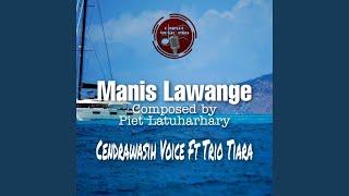Manis Lawange (feat. Trio Tiara)