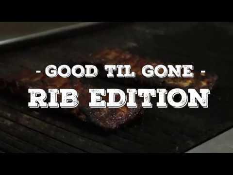 Good Til Gone: Rib Edition