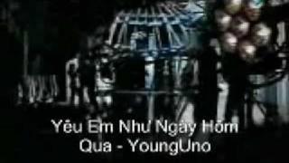 Yêu Em Như Ngày Hôm Qua   YoungUno