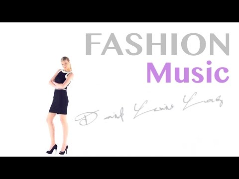 Fashion Show Music: Fashion Show Music Tracks and Fashion Show Music 2016