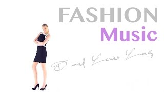 Fashion Show Music: Fashion Show Music Tracks and Fashion Show Music 2016