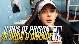 JE RISQUE 5 ANS DE PRISON ET 75 000€ D