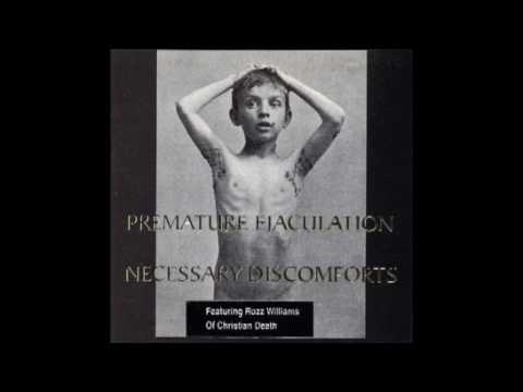 Premature Ejaculation  -Necessary Discomforts (Full Album)